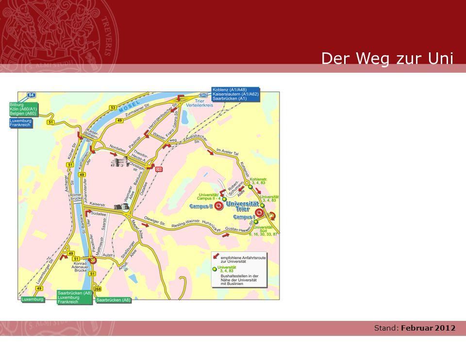 Der Weg zur Uni Stand: Februar 2012