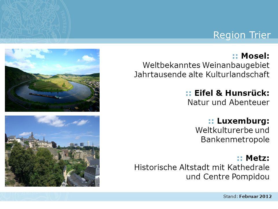 Region Trier :: Mosel: Weltbekanntes Weinanbaugebiet Jahrtausende alte Kulturlandschaft. :: Eifel & Hunsrück: Natur und Abenteuer.