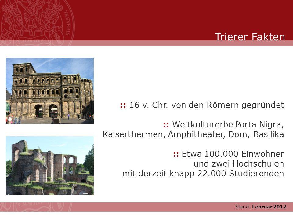 Trierer Fakten :: 16 v. Chr. von den Römern gegründet :: Weltkulturerbe Porta Nigra, Kaiserthermen, Amphitheater, Dom, Basilika.