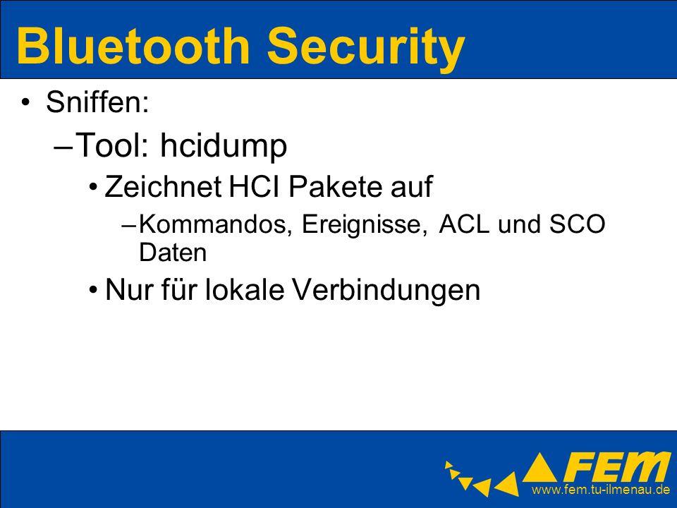 Bluetooth Security Tool: hcidump Sniffen: Zeichnet HCI Pakete auf
