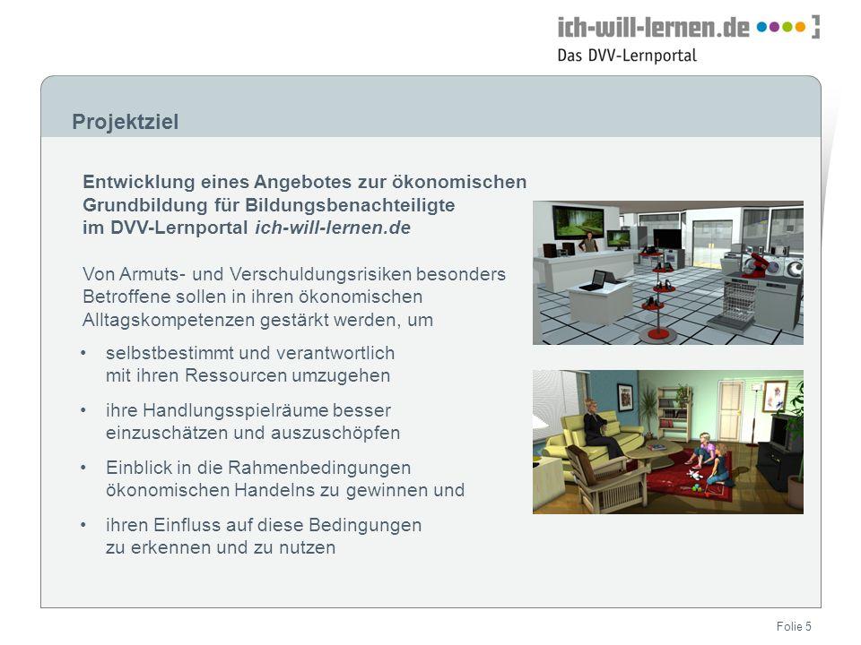 ProjektzielEntwicklung eines Angebotes zur ökonomischen Grundbildung für Bildungsbenachteiligte im DVV-Lernportal ich-will-lernen.de.