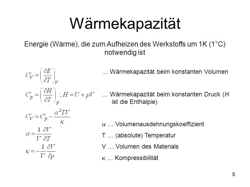 WärmekapazitätEnergie (Wärme), die zum Aufheizen des Werkstoffs um 1K (1°C) notwendig ist. … Wärmekapazität beim konstanten Volumen.