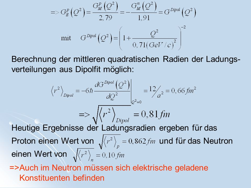 Berechnung der mittleren quadratischen Radien der Ladungs-verteilungen aus Dipolfit möglich: