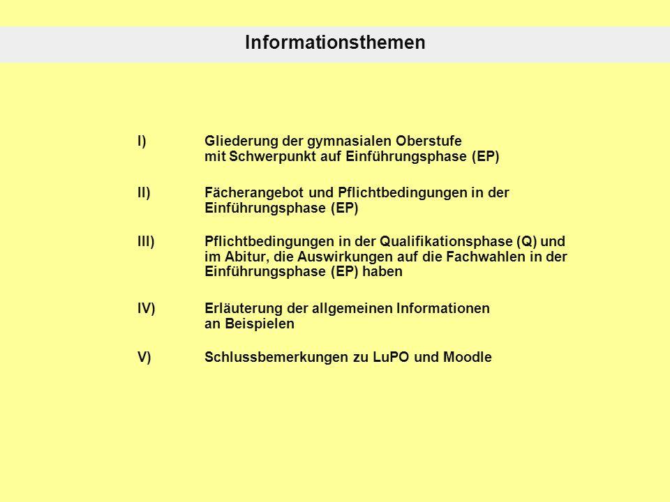 Informationsthemen I) Gliederung der gymnasialen Oberstufe mit Schwerpunkt auf Einführungsphase (EP)