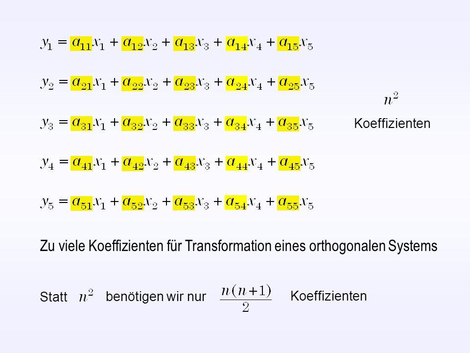 Zu viele Koeffizienten für Transformation eines orthogonalen Systems