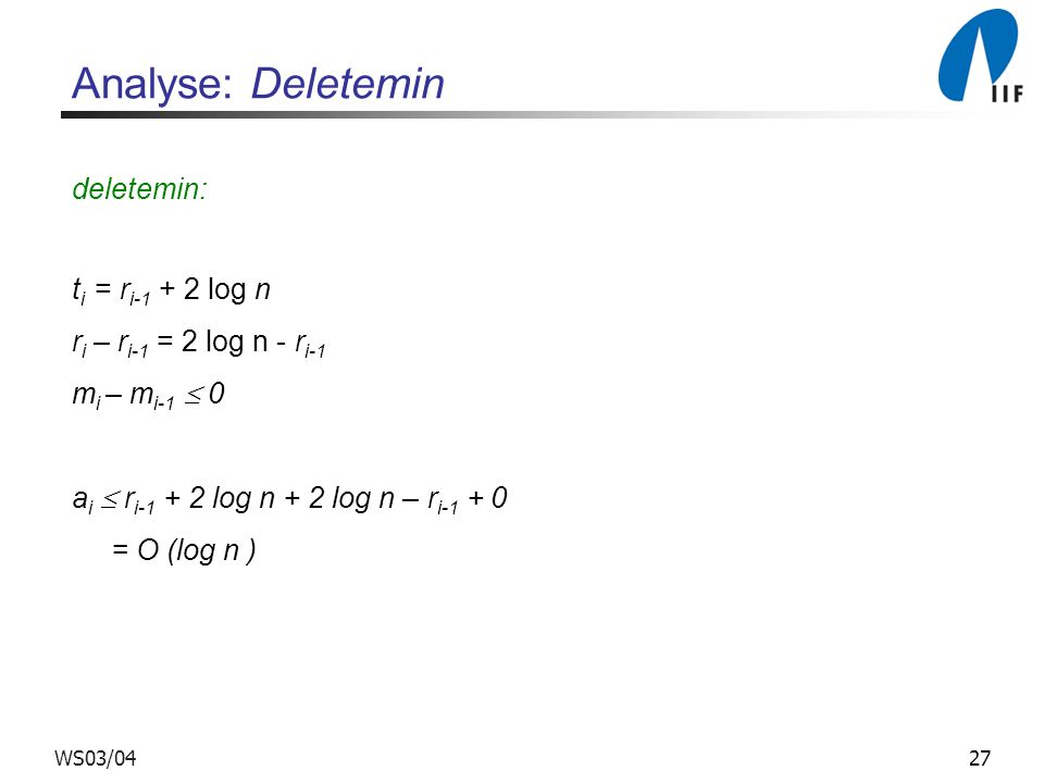 Analyse: Deletemin deletemin: ti = ri-1 + 2 log n