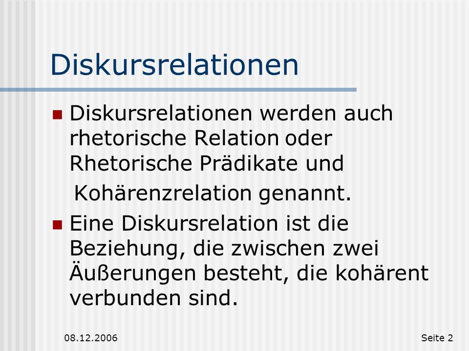 Diskursrelationen Diskursrelationen werden auch rhetorische Relation oder Rhetorische Prädikate und.