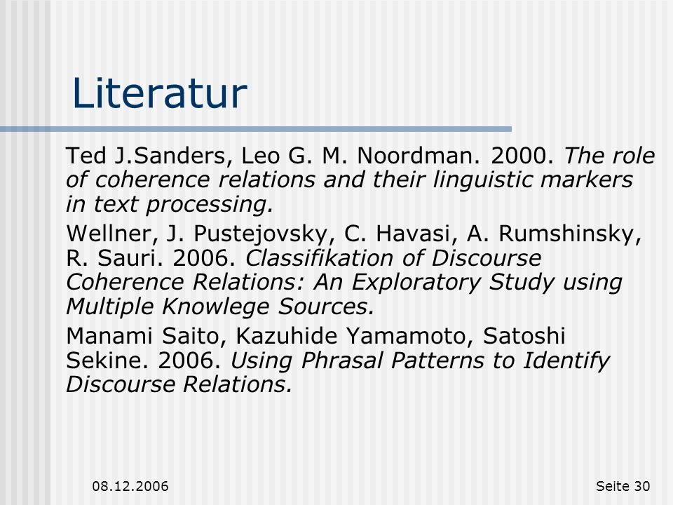 LiteraturTed J.Sanders, Leo G. M. Noordman. 2000. The role of coherence relations and their linguistic markers in text processing.