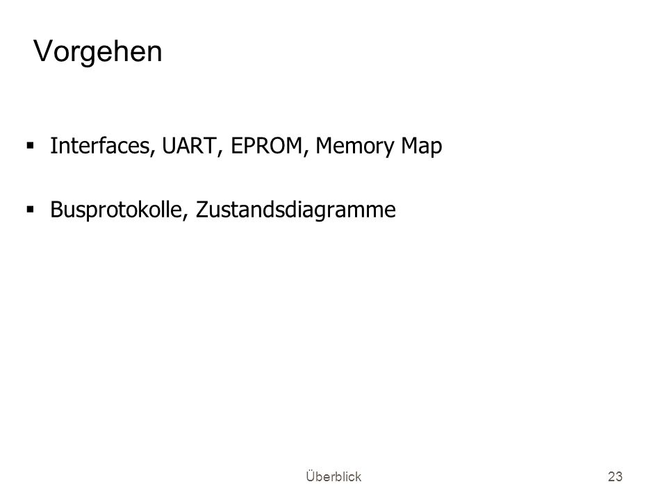 Vorgehen Interfaces, UART, EPROM, Memory Map