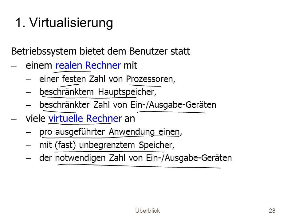 1. Virtualisierung Betriebssystem bietet dem Benutzer statt