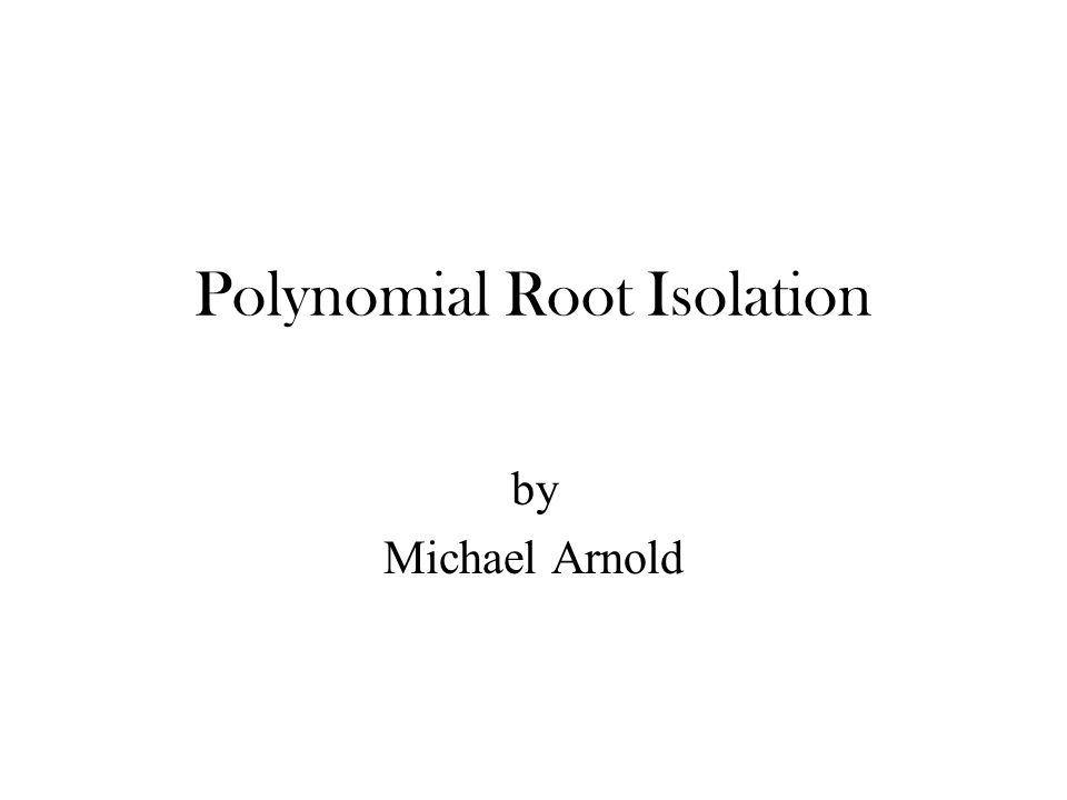 Polynomial Root Isolation