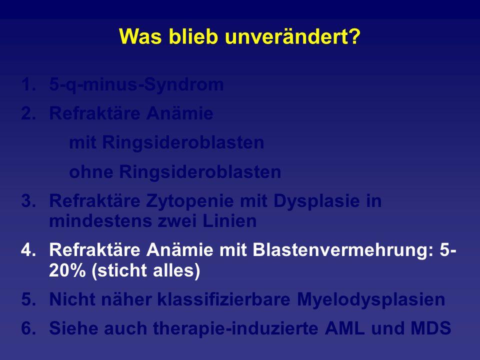 Was blieb unverändert 5-q-minus-Syndrom Refraktäre Anämie