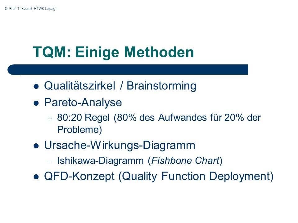 TQM: Einige Methoden Qualitätszirkel / Brainstorming Pareto-Analyse