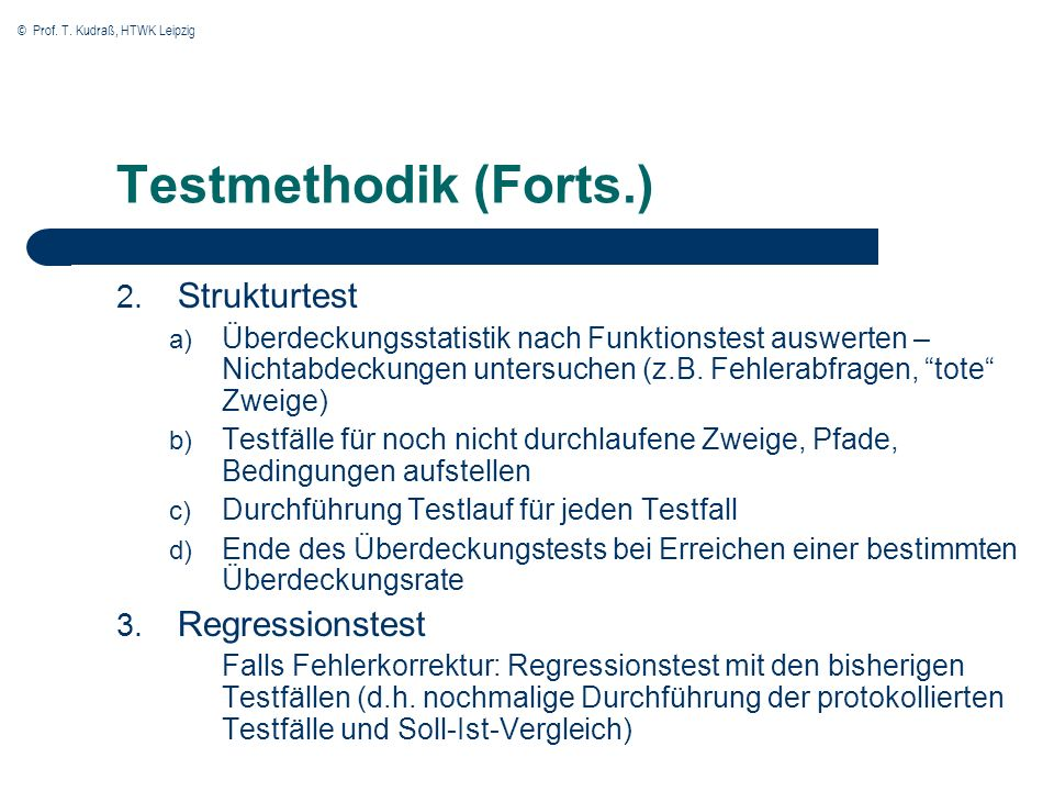 Testmethodik (Forts.) Strukturtest Regressionstest