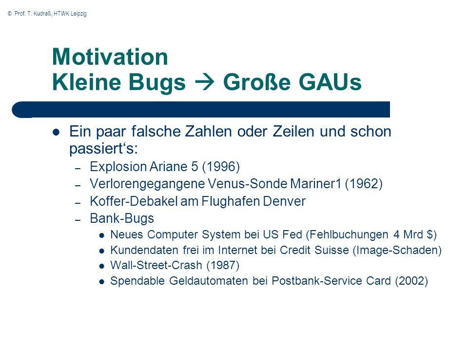 Motivation Kleine Bugs  Große GAUs
