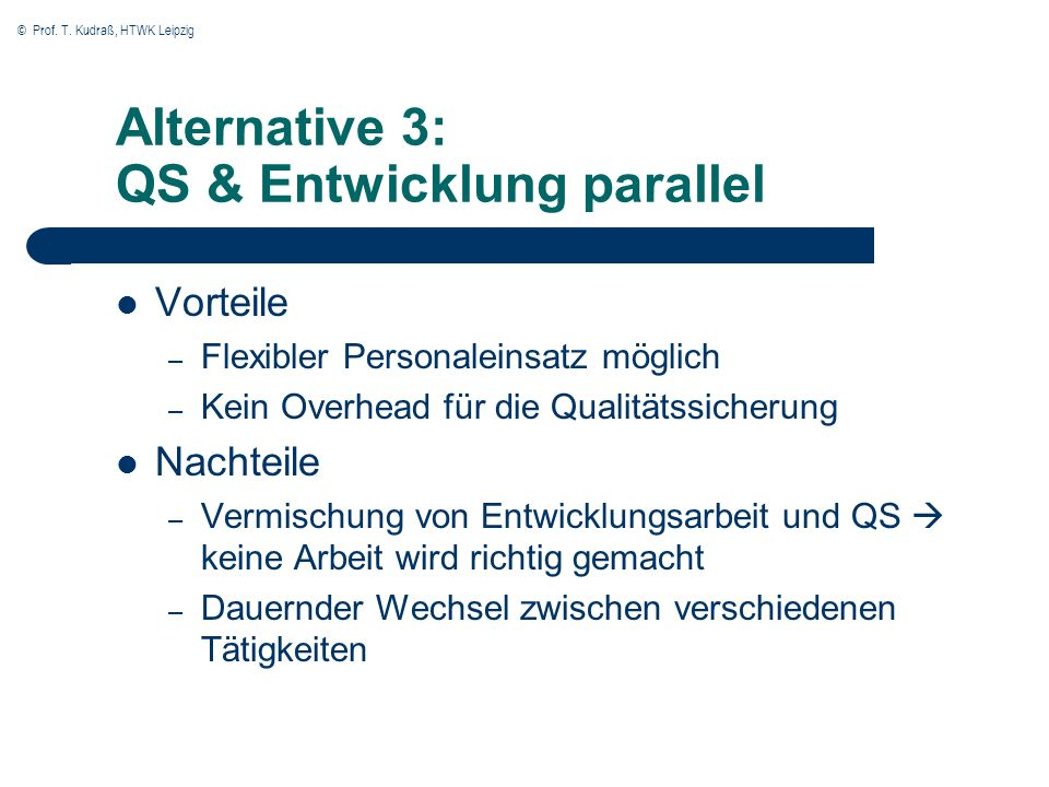 Alternative 3: QS & Entwicklung parallel