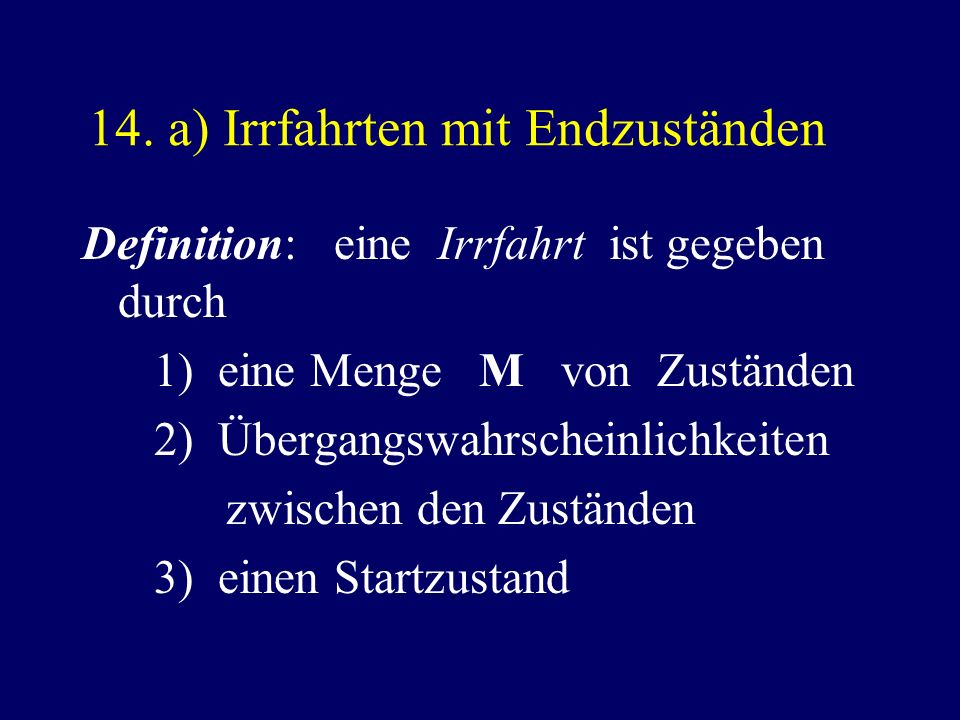14. a) Irrfahrten mit Endzuständen