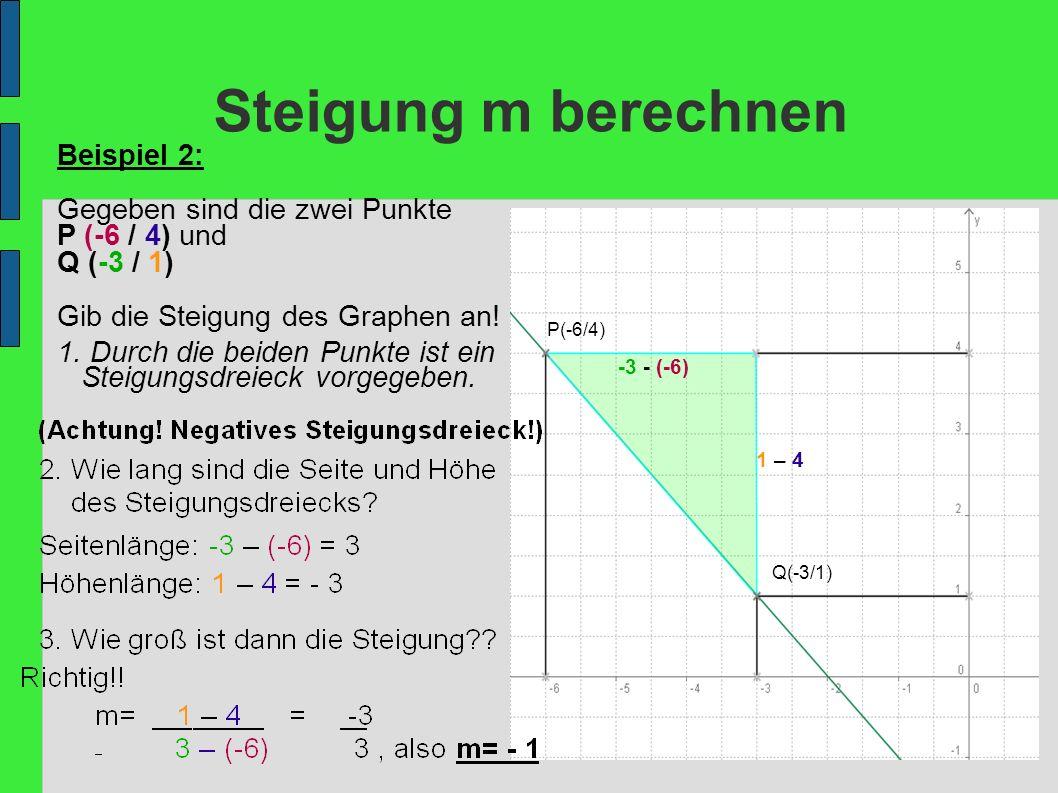 Steigung m berechnen Beispiel 2: Gegeben sind die zwei Punkte