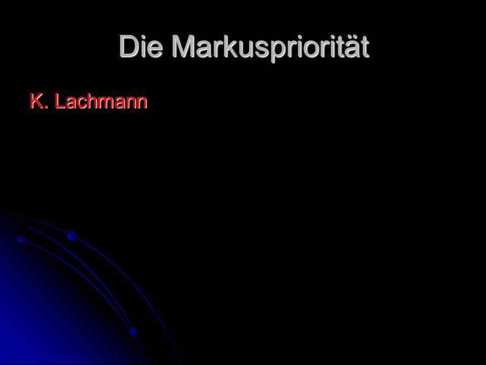 Die Markuspriorität K. Lachmann