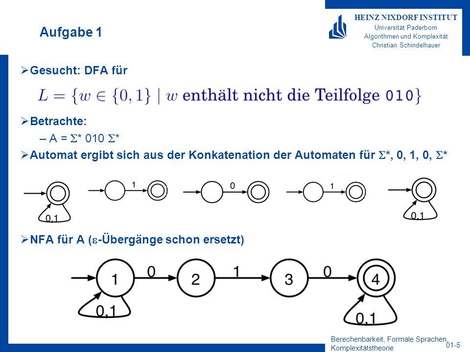 Aufgabe 1 Gesucht: DFA für Betrachte: A = * 010 *