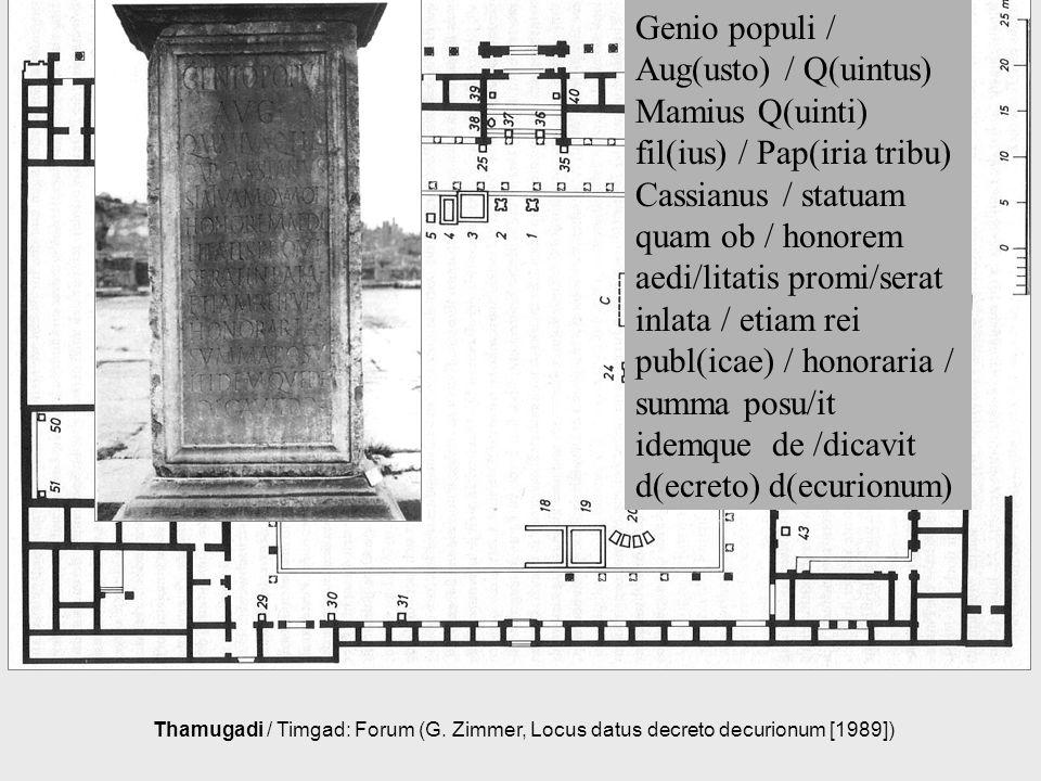 Genio populi / Aug(usto) / Q(uintus) Mamius Q(uinti) fil(ius) / Pap(iria tribu) Cassianus / statuam quam ob / honorem aedi/litatis promi/serat inlata / etiam rei publ(icae) / honoraria / summa posu/it idemque de /dicavit d(ecreto) d(ecurionum)