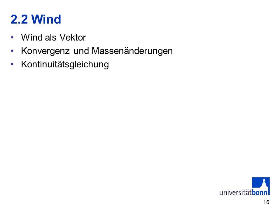 2.2 Wind Wind als Vektor Konvergenz und Massenänderungen