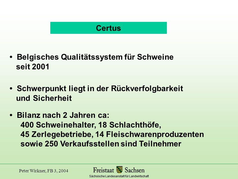 • Belgisches Qualitätssystem für Schweine seit 2001