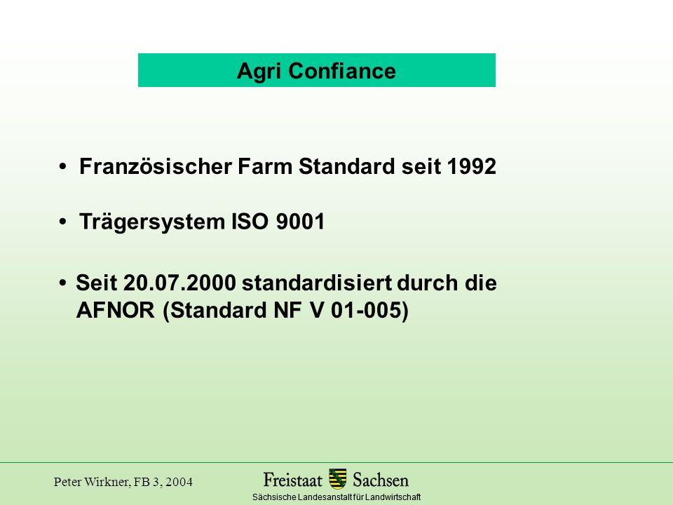 • Französischer Farm Standard seit 1992