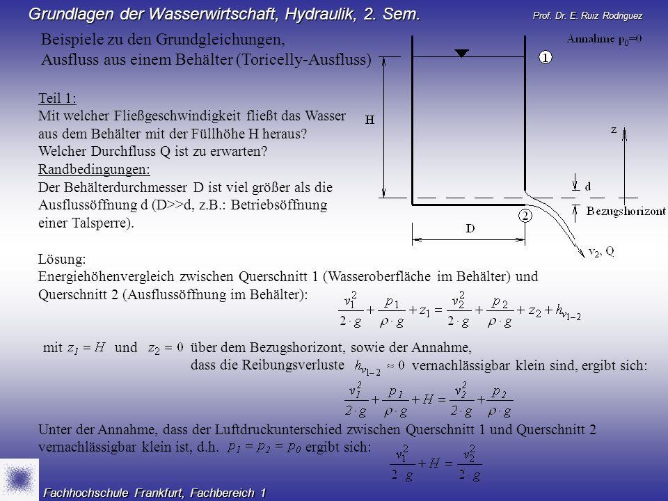 Beispiele zu den Grundgleichungen, Ausfluss aus einem Behälter (Toricelly-Ausfluss)