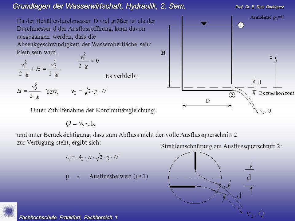 Da der Behälterdurchmesser D viel größer ist als der Durchmesser d der Ausflussöffnung, kann davon ausgegangen werden, dass die Absenkgeschwindigkeit der Wasseroberfläche sehr klein sein wird .