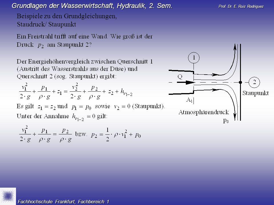 Beispiele zu den Grundgleichungen, Staudruck/ Staupunkt