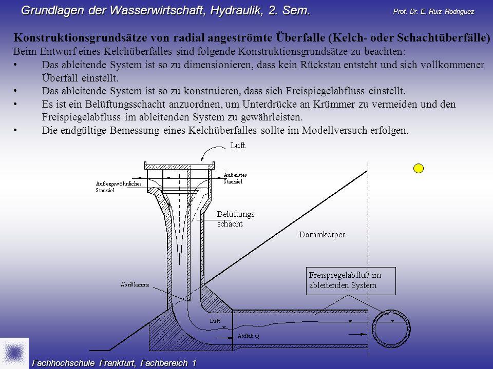 Konstruktionsgrundsätze von radial angeströmte Überfalle (Kelch- oder Schachtüberfälle)
