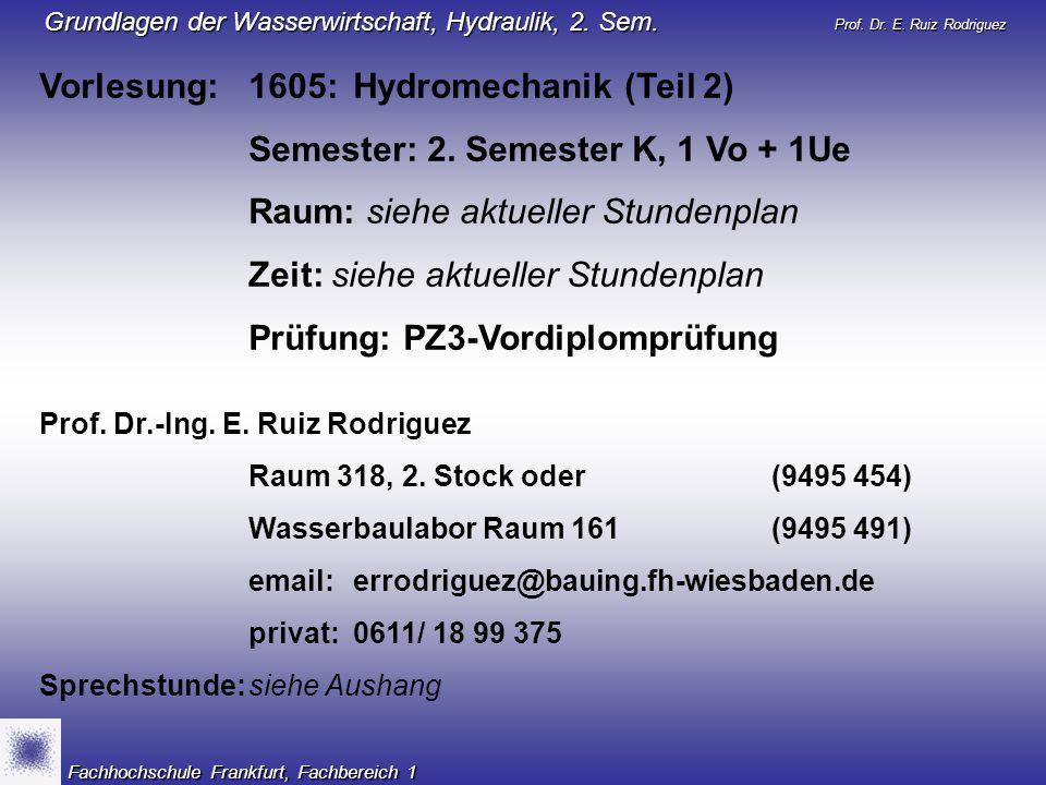 Vorlesung: 1605: Hydromechanik (Teil 2)