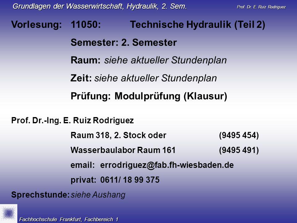 Vorlesung: 11050: Technische Hydraulik (Teil 2) Semester: 2. Semester