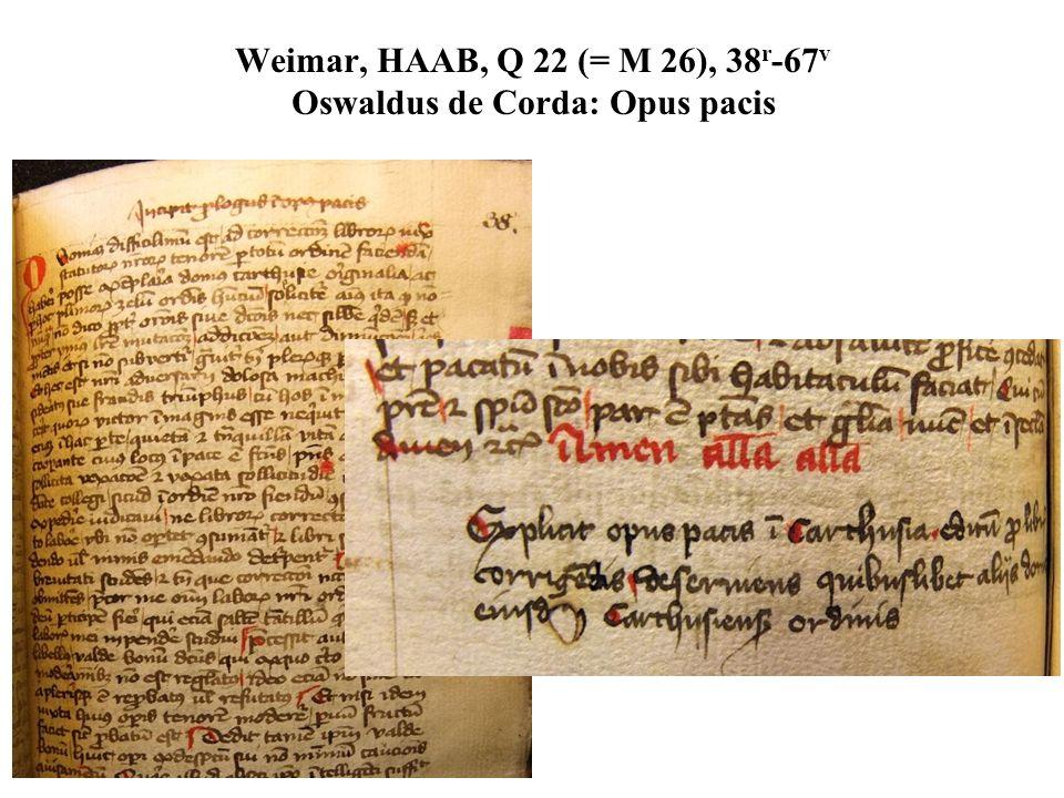 Weimar, HAAB, Q 22 (= M 26), 38r-67v Oswaldus de Corda: Opus pacis