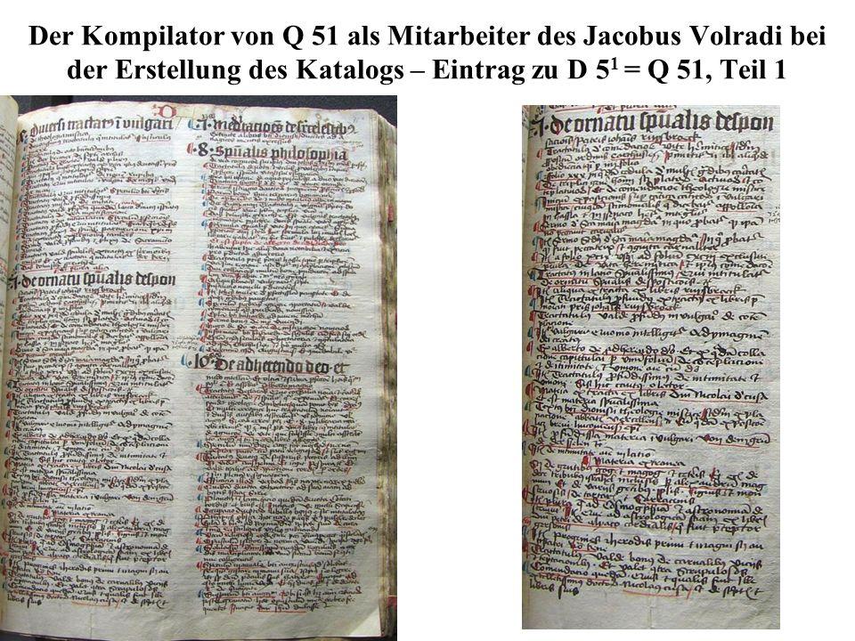 Der Kompilator von Q 51 als Mitarbeiter des Jacobus Volradi bei der Erstellung des Katalogs – Eintrag zu D 51 = Q 51, Teil 1