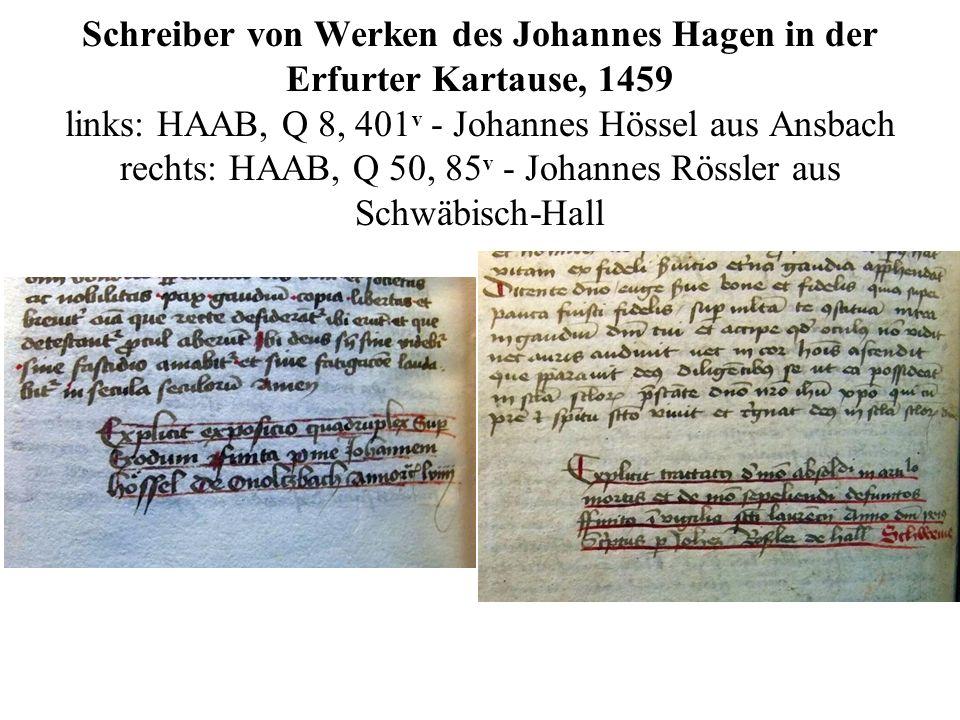 Schreiber von Werken des Johannes Hagen in der Erfurter Kartause, 1459 links: HAAB, Q 8, 401v - Johannes Hössel aus Ansbach rechts: HAAB, Q 50, 85v - Johannes Rössler aus Schwäbisch-Hall