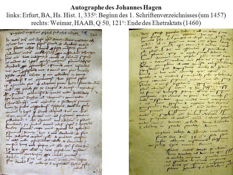 Autographe des Johannes Hagen links: Erfurt, BA, Hs. Hist