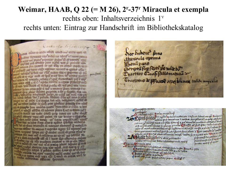 Weimar, HAAB, Q 22 (= M 26), 2r-37r Miracula et exempla rechts oben: Inhaltsverzeichnis 1v rechts unten: Eintrag zur Handschrift im Bibliothekskatalog