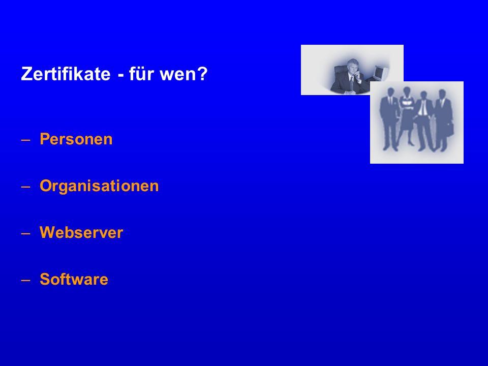 Zertifikate - für wen Personen Organisationen Webserver Software