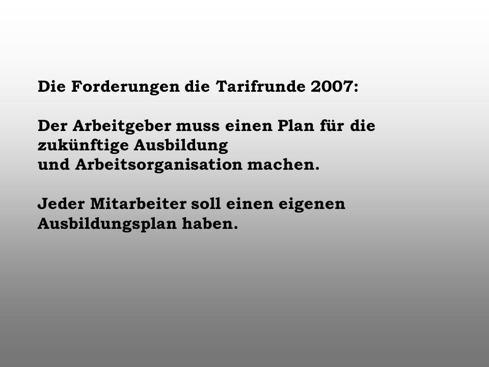 Die Forderungen die Tarifrunde 2007: