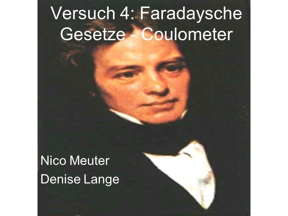 Versuch 4: Faradaysche Gesetze - Coulometer