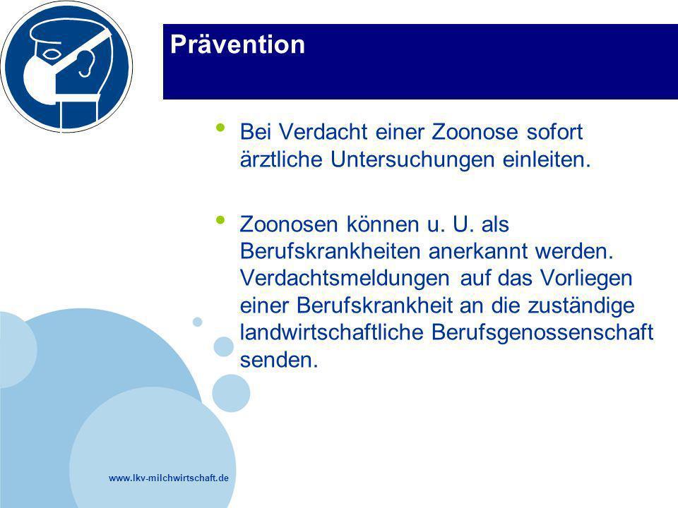 Prävention Bei Verdacht einer Zoonose sofort ärztliche Untersuchungen einleiten.
