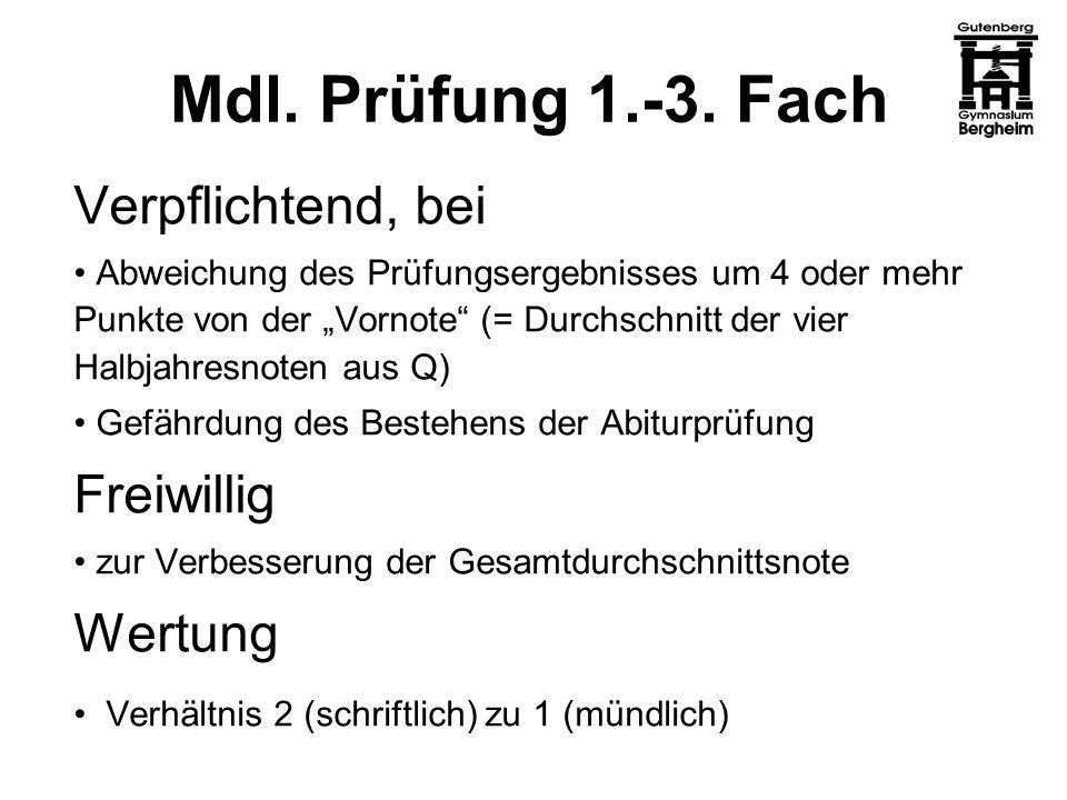 Mdl. Prüfung 1.-3. Fach Verpflichtend, bei Freiwillig Wertung
