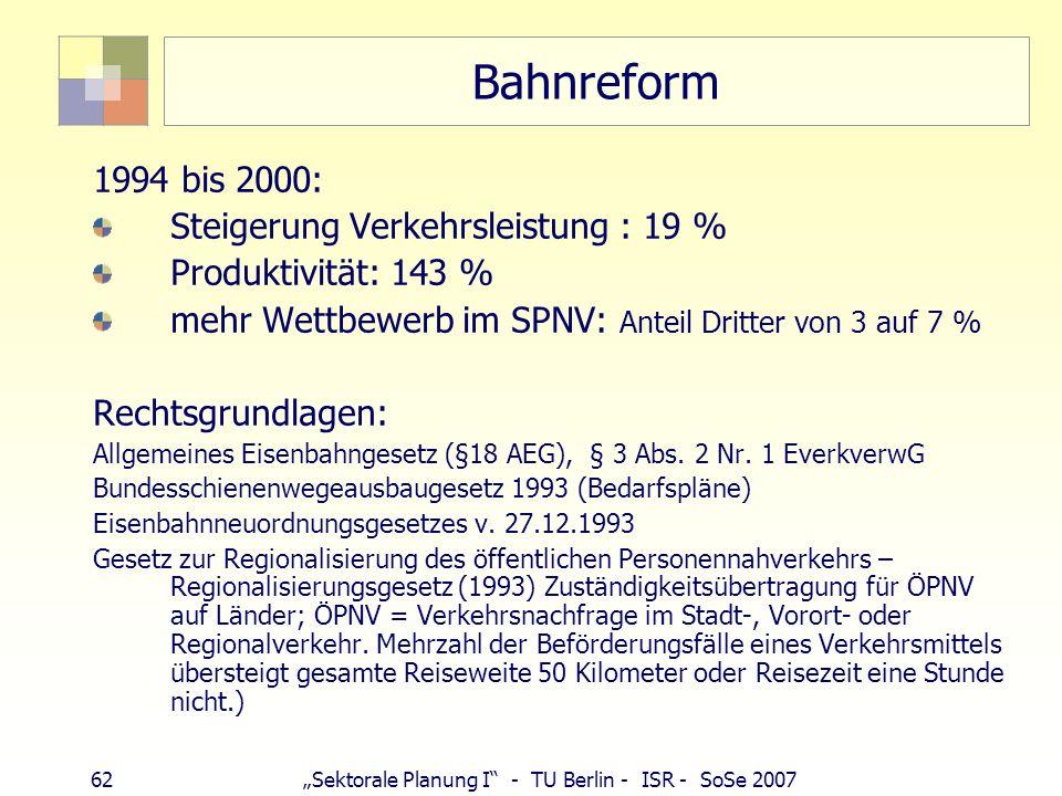 Bahnreform 1994 bis 2000: Steigerung Verkehrsleistung : 19 %