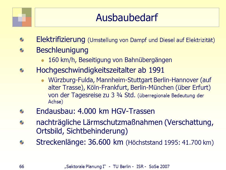 Ausbaubedarf Elektrifizierung (Umstellung von Dampf und Diesel auf Elektrizität) Beschleunigung. 160 km/h, Beseitigung von Bahnübergängen.
