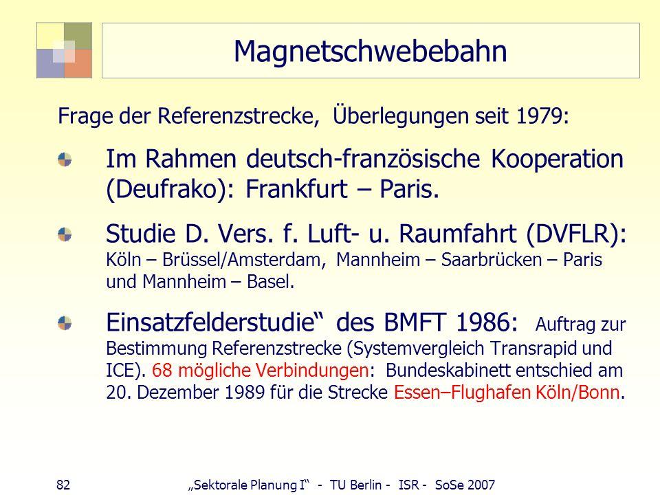Magnetschwebebahn Frage der Referenzstrecke, Überlegungen seit 1979: Im Rahmen deutsch-französische Kooperation (Deufrako): Frankfurt – Paris.