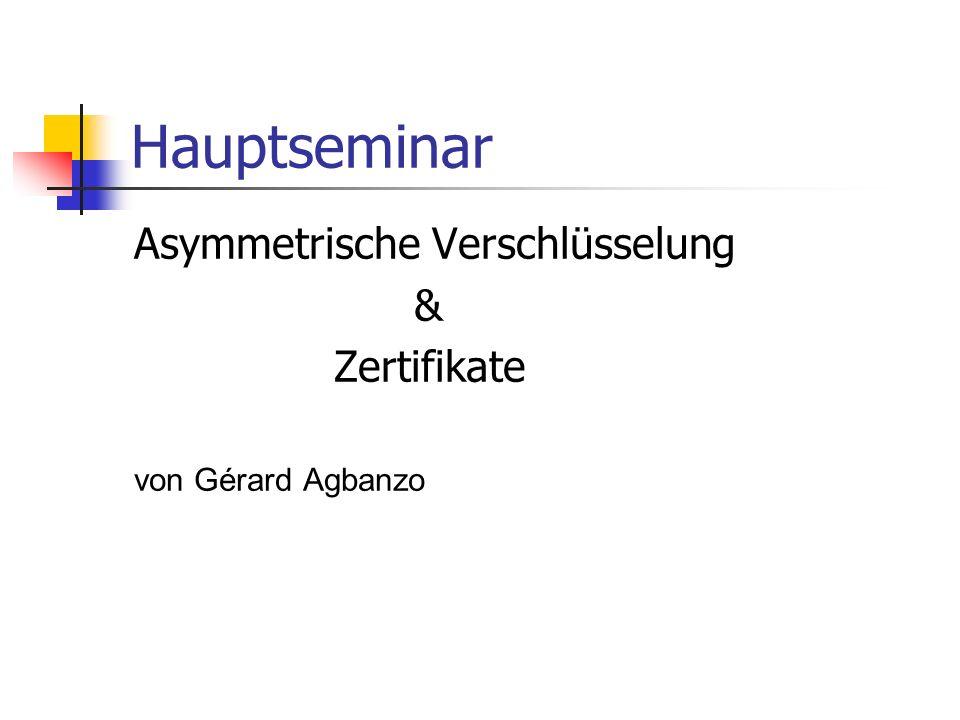 Hauptseminar Asymmetrische Verschlüsselung & Zertifikate