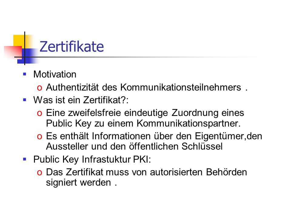 Zertifikate Motivation Authentizität des Kommunikationsteilnehmers .