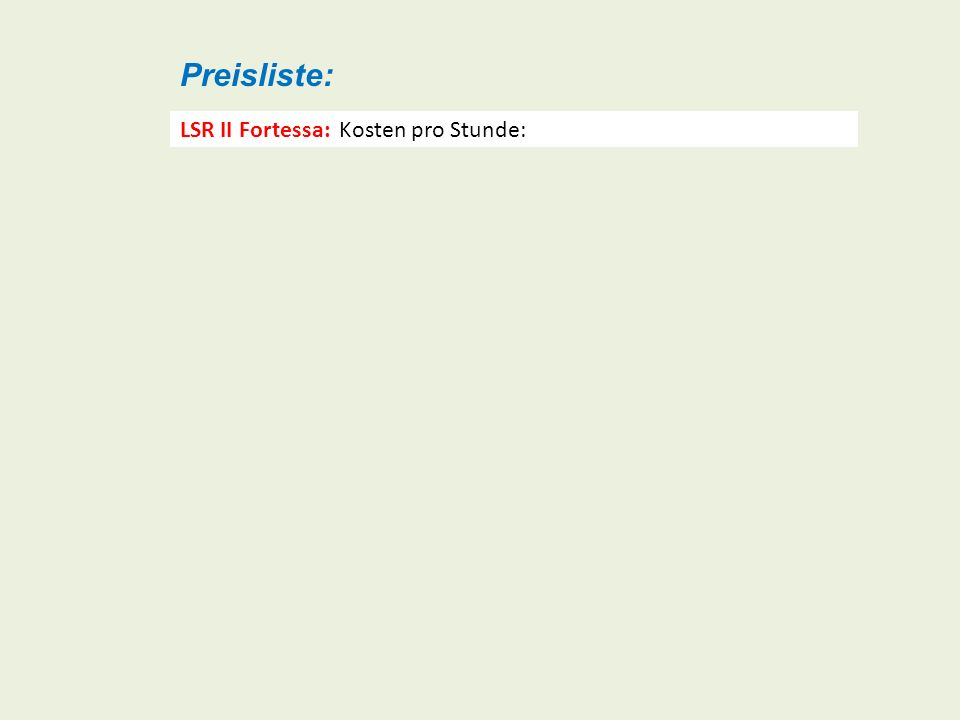Preisliste: LSR II Fortessa: Kosten pro Stunde: